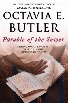 Parable of the Sower, Octavia Butler | 17 Groundbreaking Sci-Fi And Fantasy Books Everyone Should Read
