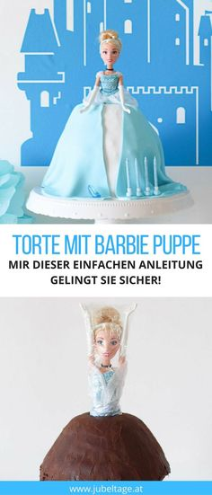 Eine einfache Anleitung um eine Torte mit Barbie Puppe selbst zu backen egal ob Elsa, Cinderella... für leuchtende Augen beim Kindergeburtstag