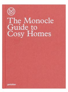 This Monocle book tells us how to turn a house into a home. Both a practical guide and a great source of inspiration, The Monocle Guide to Cosy Homes presents the interiors, furniture, and locations you need to know about along with portraits of the people who can make it happen.  The Monocle Guide to Cosy Homes celebrates the durable and the meaningful through a collection of homes that tell a story. Most architecture and interior books show houses polished to perfection, manicured to the…