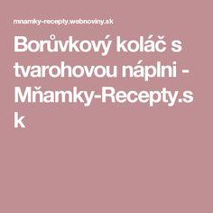 Borůvkový koláč s tvarohovou náplni - Mňamky-Recepty.sk