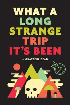 GRATEFUL DEAD--A long strange trip it's been, for sure. This poster is repinned from one of the best sixties boards I've seen. My life during those years flashed before my eyes. … Toni Apicelli, author, A Sixties Story
