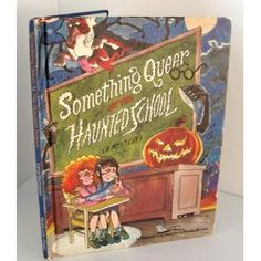 Something Queer at the Haunted School: A Mystery, written by Elizabeth Levy, illustrated by Mordicai Gerstein