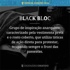 O polêmico black bloc: grupo de inspiração anarquista, caracterizado pela vestimenta preta e o rosto coberto, que utiliza táticas de ação direta para protestar, ocupando sempre o front das passeatas.