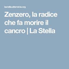 Zenzero, la radice che fa morire il cancro   La Stella