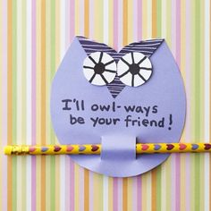 I'll owl-ways be your friend.  pencil valentine.