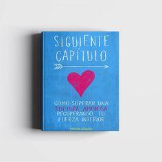 Siguiente Capítulo: Libro para superar una ruptura amorosa. Un proceso dinámico, práctico y comprobado para dejar de pensar en tu ex y rehacer tu vida. #SiguienteCapítulo #HistoriasParaMujeres #FuerzaInterior #RupturaAmorosa #Amor #Relaciones