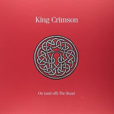 KING CRIMSON On (and Off) The Road 11CD+3DVD-A+3BR