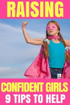 Raising a daughter with self confidence & high self esteem isn't easy! Here are 9 parenting tips to help! We know confident girls have high self-esteem, better body image and make better choices as teenagers.Here are some parenting tips and activities to boost confidence in girls, tweens, and teenagers. I'm sharing 9 ways to help you raise a confident girl. Number 2 may surprise you!