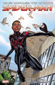 Miles Morales: Ultimate Spider Man, Ultimate Collection Book 1 by Brian Michael Bendis, art by Sara Pichelli, Chris Samnee, and David Marquez