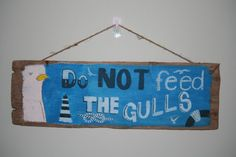 Driftwood Sign Do Not Feed the Gulls by TheLazyBeach on Etsy