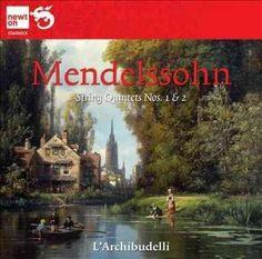 Felix Bartholdy Mendelssohn - Mendelssohn: String Quintets Nos. 1 and 2