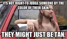 """Almost Politically Correct Redneck - Funny memes that """"GET IT"""" and want you to too. Get the latest funniest memes and keep up what is going on in the meme-o-sphere. Thats The Way, That Way, Redneck Humor, Funny Quotes, Funny Memes, It's Funny, Memes Humor, Drug Memes, Beer Memes"""