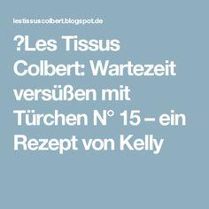 ★Les Tissus Colbert: Wartezeit versüßen mit Türchen N° 15 – ein Rezept von Kelly