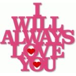 'i will always love you'