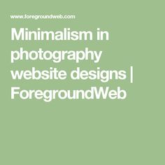 Minimalism in photography website designs   ForegroundWeb