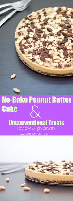 No-Bake Peanut Butter Cake + A Review of the Unconventional Treats Cookbook & A GIVEAWAY!