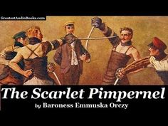 THE SCARLET PIMPERNEL by Baroness Emmuska Orczy - FULL AudioBook | Greatest Audio Books - YouTube