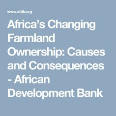 Africa's Changing Farmland Ownership: Causes and Consequences - African Development Bank
