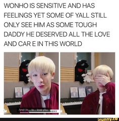 Stop treating your idols like that. Remember they're people and deserve all the love and respect in the world. Wonho, Monsta X.