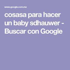 cosasa para hacer un baby sdhauwer - Buscar con Google