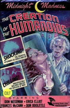 Creation of the Humanoids (Monterey) In this 1962 sci-fi flick, cyborgs fight alongside the remnants of post-holocaust humans against blue skinned androids who want to wipe them out. Great Sci Fi Movies, Classic Sci Fi Movies, Sf Movies, Horror Movie Posters, Horror Films, Vintage Movies, Vintage Posters, Film Theory, Vintage Horror