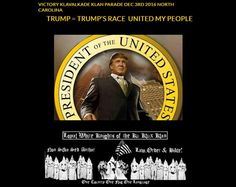 North Carolina KKK group to hold 'Victory Parade' for President-elect Donald Trump Vote 2016, Ugly Americans, Ku Klux Klan, Victory Parade, The Loyal, Pissed Off, Victorious, Donald Trump, Hold On