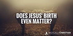 "Occasionally, when discussing whether or not Christians should celebrate the birth of Christ on December 25th, I will hear a well-meaning Christian say something like, ""The birth of Jesus isn…"
