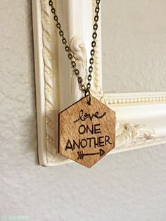 Love One Another Wood Burned Pendant by LeighEugeneHandmade