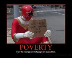 funny :) poverty sucks
