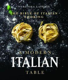 A Modern Italian Table: The Bible of Italian Cooking