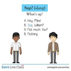 Slang: Sup Beautiful Words In English, English Love, American English, Learn English, English Prepositions, English Vocabulary Words, Verbs For Kids, Everyday English, Idiomatic Expressions