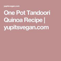 One Pot Tandoori Quinoa Recipe | yupitsvegan.com