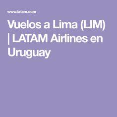 Vuelos a Lima (LIM) | LATAM Airlines en Uruguay