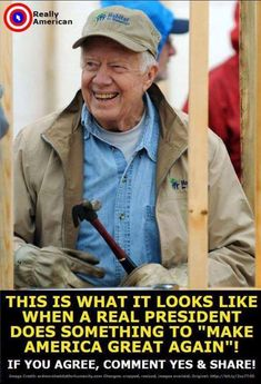 Unlike Trump, Jimmy Carter is a true hero We The People, Good People, Amazing People, Amazing Things, Political Views, Political Quotes, Our President, American Presidents, Thats The Way