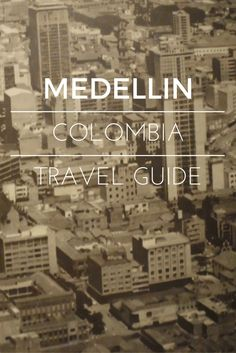 Medellin - Colombia - City of Everlasting Spring - Only Once Today