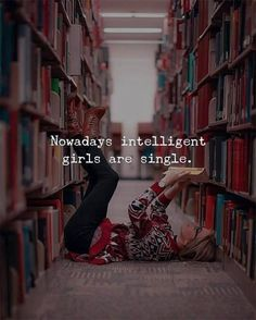 Nowadays intelligent girls are single. via Nowadays intelligent girls are single. Girly Quotes, True Quotes, Best Quotes, Qoutes, Quotations, Funny Quotes, Inspirational Quotes About Success, Success Quotes, Motivational Quotes