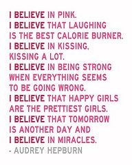 I do believe in all of these!  (well, Not the Pink part...)