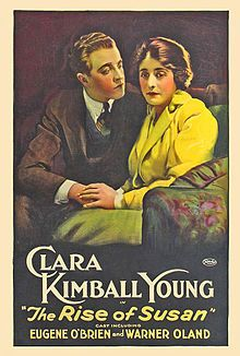 The Rise of Susan. Clara Kimball Young, Jennie Dickerson, Warner Oland, Eugene O'Brien. Directed by Stanner E.V. Taylor. World Film Company. 1916