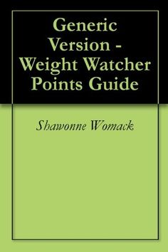 Generic Version - Weight Watcher Points Guide