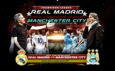 Real Madrid vs. Man City Or more like Mourinho vs Mancini    UEFA Sep 12