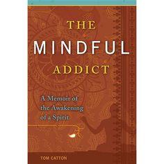 The Mindful Addict - http://indiamegatravel.com/the-mindful-addict/