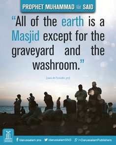 All of the earth is a place of worship (Masjid) Prophet Muhammad Quotes, Hadith Quotes, Muslim Quotes, Religious Quotes, Quran Quotes, Hindi Quotes, Qoutes, Islam Hadith, Islam Quran