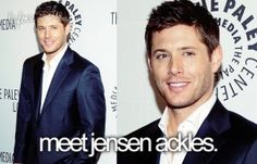 Meet Jensen Ackles. On my bucket list for sure!