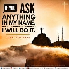 If you ask anything in My name, I will do it. John 14:14 NKJV Best Bible Verses, Spiritual Needs, You Ask, Spirituality, Names, Spiritual