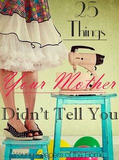 Things Your Mother Should Have Told You