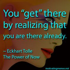 Quote from The Power of Now by Eckhart Tolle