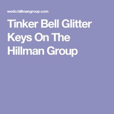 Tinker Bell Glitter Keys On The Hillman Group