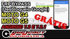 Desbloqueio Google Moto G4 e G5 Android 7.0 e 7.1 Nougat (FRP Bypass) - ...