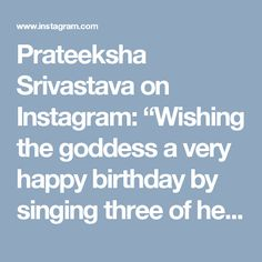 "Prateeksha Srivastava on Instagram: ""Wishing the goddess a very happy birthday by singing three of her magical songs- na jaane kyun, lag ja gale, ye dil tum bin. Full video on…"" • Instagram"