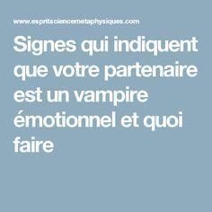 Signes qui indiquent que votre partenaire est un vampire émotionnel et quoi faire Best Relationship, Signs, Feel Good, Science, Messages, This Or That Questions, Motivation, Feelings, Psychology